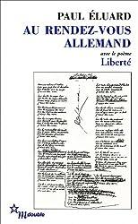 Au rendez-vous allemand : Suivi de Poésie et vérité 1942