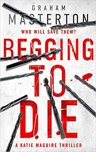 Begging to Die (Katie Maguire): Amazon co uk: Graham Masterton