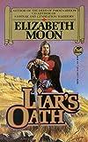 Liar's Oath, Elizabeth Moon and Moon, 0671721178