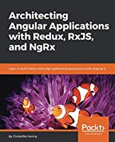 Architecting Angular Applications with Redux, RxJS, and NgRx Front Cover