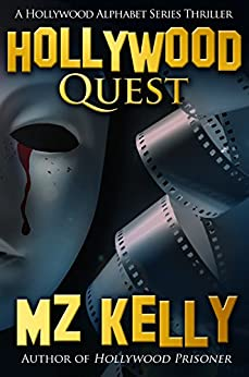 Hollywood Quest (The Hollywood Alphabet Series Book 17) by [Kelly, M.Z.]