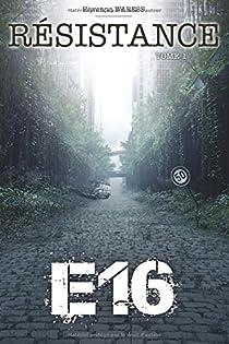 E16, tome 1 : Résistance par Waress