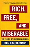 Rich, Free, and Miserable, John Brueggemann, 1442200936