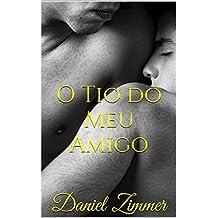 O Tio do Meu Amigo (Entre Homens Livro 3) (Portuguese Edition)