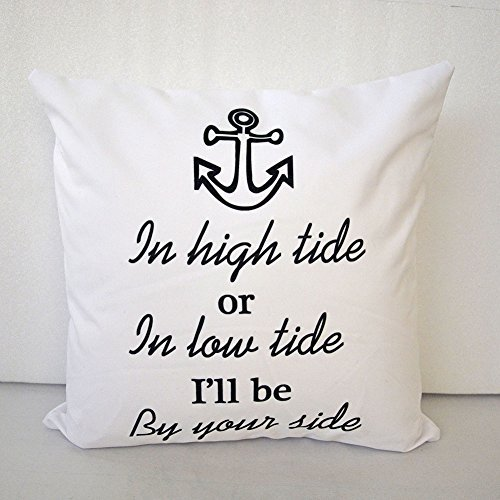 Cukudy ® Decorative 18 x 18 Inches Canvas Anchor Pillow Cover Cusion Case, Quote In High Tide or In Low Tide I`ll be By Your Side