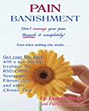 Pain Banishment. Don't Manage Your Pain. Banish It Completely! Even When Nothing Else Works..., Donald Rhodes and Patricia Boeckman, 1442116552