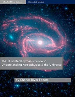 The Illustrated Guide to Understanding Astrophysics and the Universe