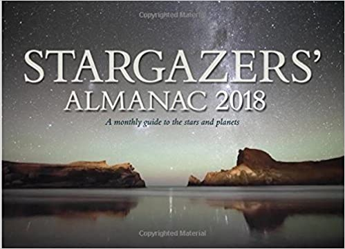 Stargazers' Almanac: A Monthly Guide to the Stars and Planets 2018