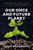 Our Once and Future Planet, Paddy Woodworth, 0226907392