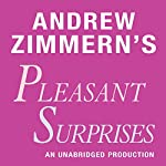 Andrew Zimmern's Pleasant Surprises: Chapter 17 from 'The Bizarre Truth' | Andrew Zimmern