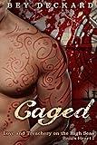 Caged: Love and Treachery on the High Seas (Baal's Heart) (Volume 1)