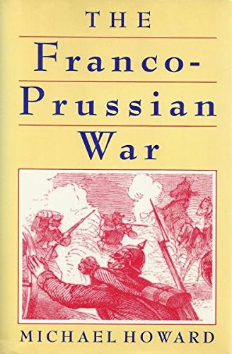 Franco Prussian War: The German Invasion of France, 1870-71