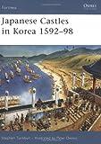 Japanese Castles in Korea 1592-98, Stephen Turnbull, 1846031044