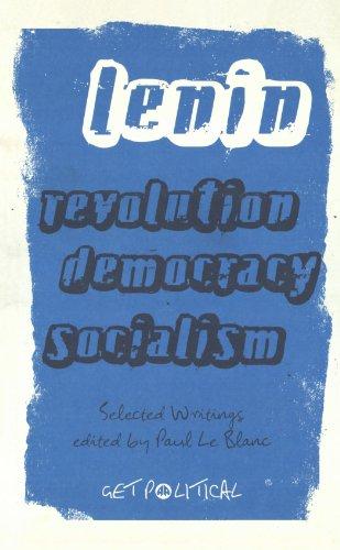 Revolution, Democracy, Socialism: Selected Writings of V.I. Lenin (Get Political)