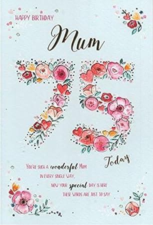 Karte Zum 75 Geburtstag Der Mutter Amazon De Burobedarf