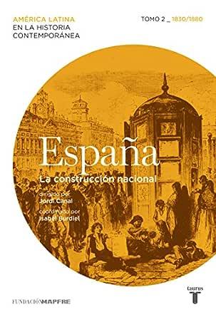 España. La construcción nacional. Tomo 2 (1830-1880) eBook: Varios autores: Amazon.es: Tienda Kindle