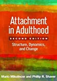 Attachment in Adulthood, Second Edition: Structure, Dynamics, and Change