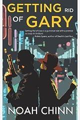 Getting Rid of Gary by Noah Chinn (2013-09-17) Paperback