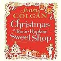 Christmas at Rosie Hopkins' Sweetshop Hörbuch von Jenny Colgan Gesprochen von: Lucy Price-Lewis