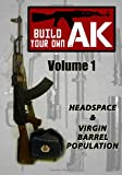 Build Your Own AK: Vol. I: Headspace & Virgin Barrel Population (Volume 1)
