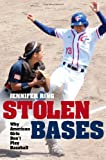 Stolen Bases: Why American Girls Don't Play Baseball, Jennifer Ring, 0252032829