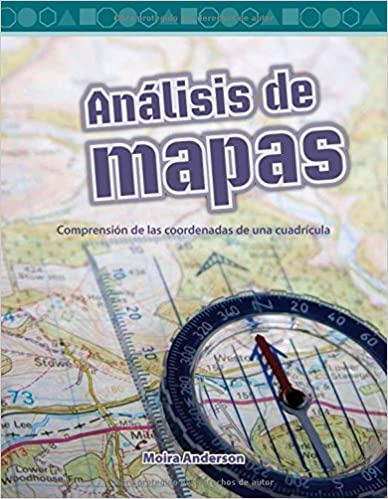 Libros gratis en línea para leer Analisis de Mapas (Looking at Maps) (Spanish Version) (Nivel 4 (Level 4)): Comprension de Las Coordenadas de Una Cuadricula (Understanding Grid Coordi (Mathematics Readers) en español iBook 1493829319