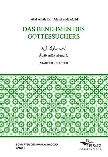 Das Benehmen des Gottessuchers: Ādāb sulūk al-murīd (Schriften des Imām al-Ḥaddād)
