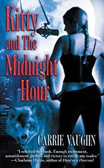 Kitty and The Midnight Hour (Kitty Norville Book 1) by [Vaughn, Carrie]