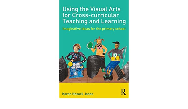 Amazon using the visual arts for cross curricular teaching and amazon using the visual arts for cross curricular teaching and learning imaginative ideas for the primary school ebook karen hosack janes kindle fandeluxe Gallery