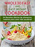 img - for Whole30 Fast And Easy Instant Cookbook : 54 Receitas Di rias De Alimentos Inteiros Para Uma Vida Saud vel (Portuguese Edition) book / textbook / text book