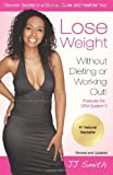 By J. J. Smith - Lose Weight Without Dieting or Working Out (12.2.2011)