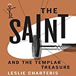 The Saint and the Templar Treasure: The Saint, Book 48   Leslie Charteris