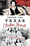 Inside the Texas Chicken Ranch: The Definitive