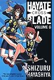 Hayate X Blade Vol 6, Shizuru Hayashiya, 0765325454