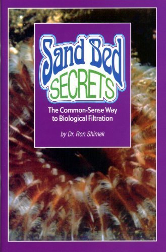 Sand Bed Secrets: The Common-Sense Way to Biological - Reef Sand Bed