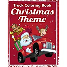 Truck Coloring Book:: Christmas Truck Books: Truck Coloring Books for Boys, Truck Books, Little Blue Cars, Truck Books for Toddler, Truck Coloring Book for Kids 2-4, 3-8, Adults and Children of All Ages