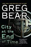 City at the End of Time, Greg Bear, 0345448405