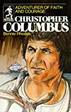 Christopher Columbus: Adventurer of Faith and Courage (Sowers)
