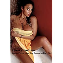 Busty Indian Nude Pictures Of Big Boobs Indian Girl