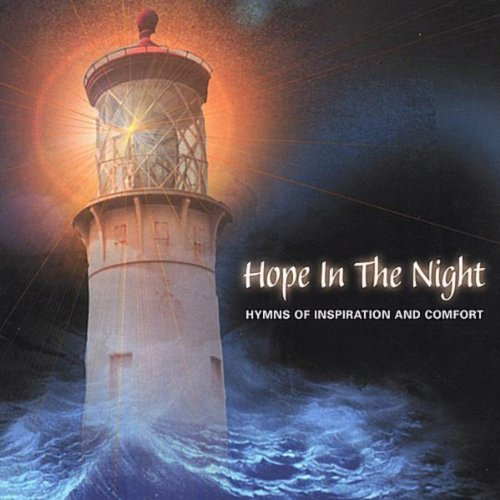 Hope In The Night: Hymns Of In...