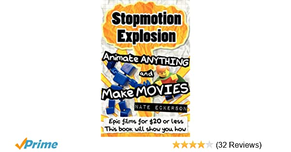 Stopmotion Explosion: Animate Anything and Make Movies- Epic Films ...