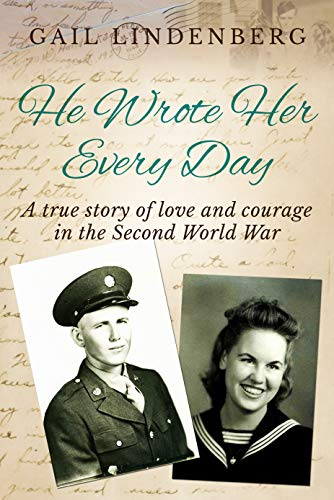 He Wrote Her Every Day: A true story of love & courage in WW2 by [Lindenberg, Mrs. Gail]