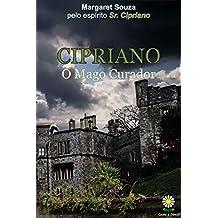 CIPRIANO: O MAGO CURADOR (Portuguese Edition)