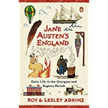 Jane Austen's England: Daily Life in the Georgian and Regency Periods