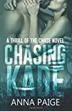 img - for Chasing Kade (Thrill of the Chase) (Volume 1) book / textbook / text book