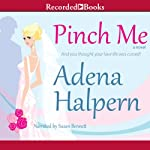 Pinch Me: A Novel | Adena Halpern