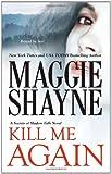 Kill Me Again, Maggie Shayne, 077832804X