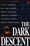 The Dark Descent, Clive Barker, Ray Bradbury, John Collier, Shirley Jackson, Stephen King, Joyce Carol Oates, 0312862172