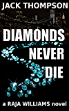 Diamonds Never Die (Raja Williams Mystery Series Book 4)