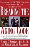 Breaking the Aging Code, Vincent C. Giampapa, 1591200792